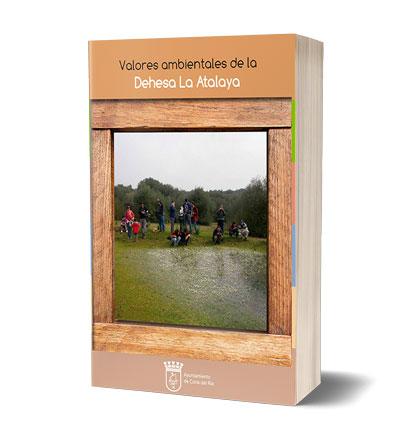 """""""Valores ambientales de la Dehesa La Atalaya"""""""